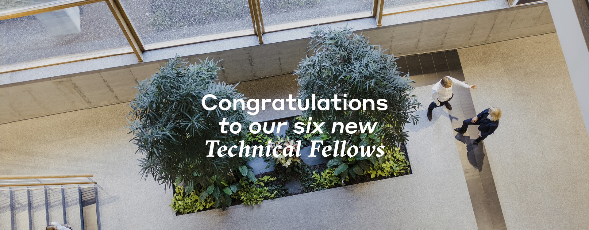 Congratulations to our six new Technical Fellows