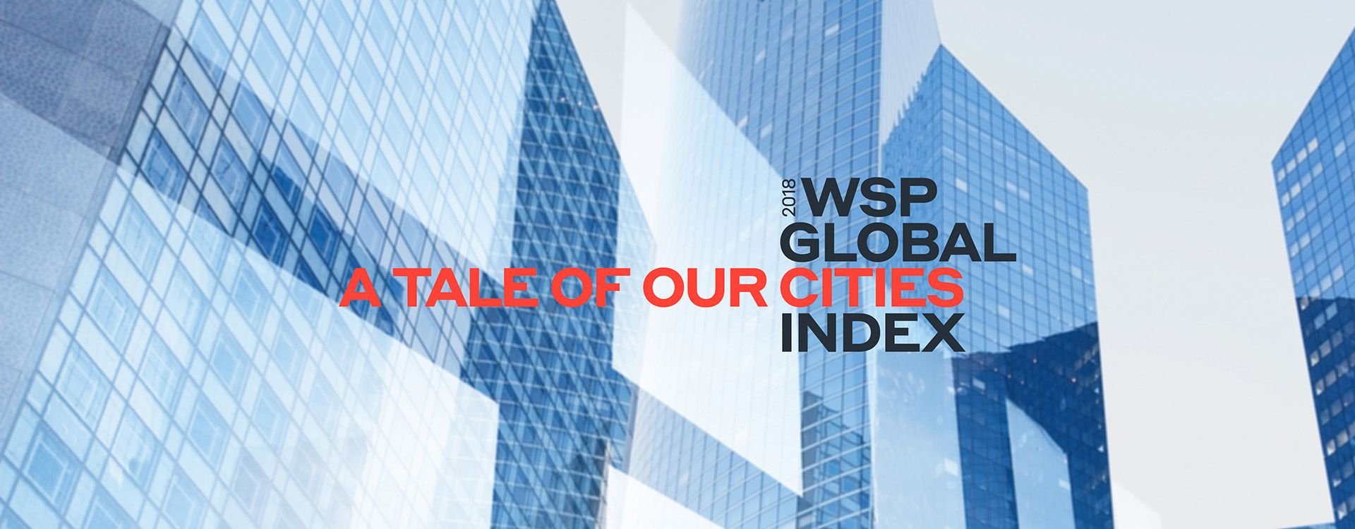 A Tale of Our Cities - WSP delivers their future-ready cities index