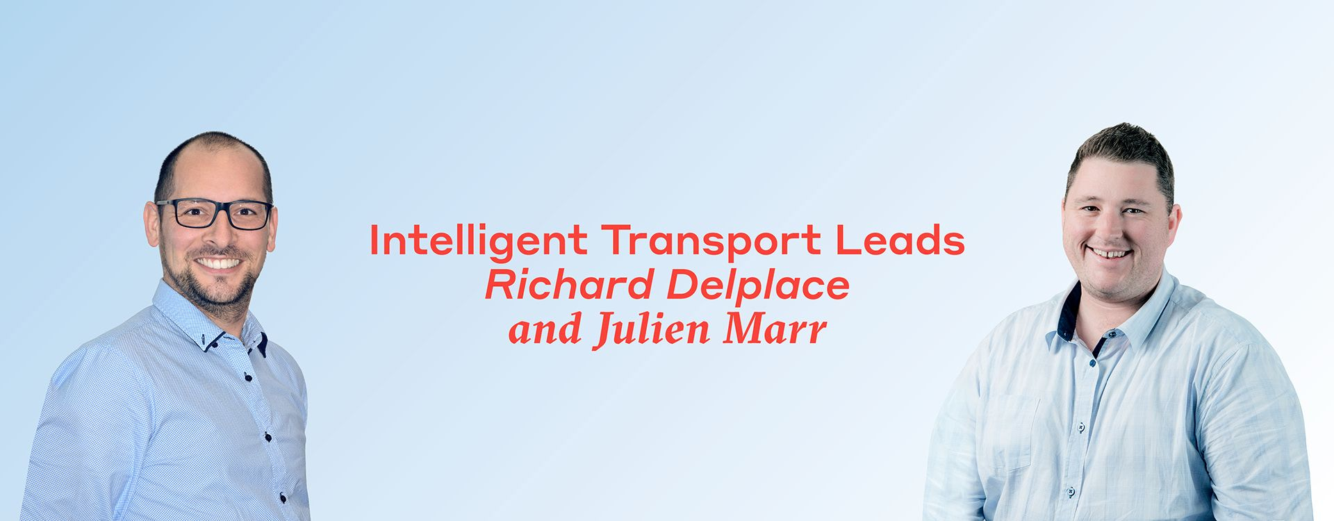 Intelligent Transport leads, Richard Delplace and Julien Marr, speak about the future of transportation at the ITS Summit
