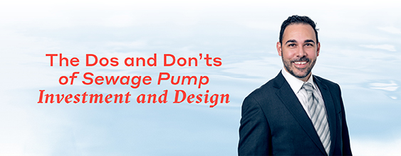 The Dos and Don'ts of Sewage Pump Investment and Design